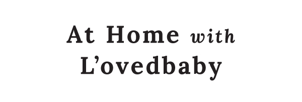 At Home with L'ovedbaby